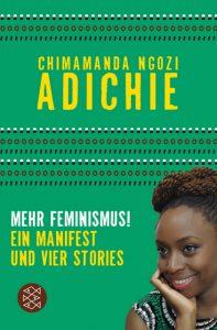 Chimananda Ngozi Adichie: Mehr Feminismus
