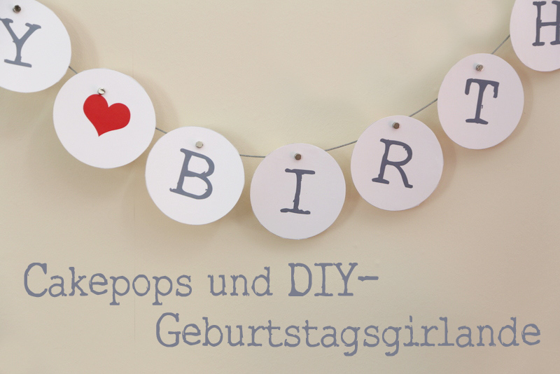 Cakepops Und Happy Birthday Girlande Leckere Kekse Mehr