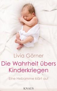 Die Wahrheit uebers Kinderkriegen von Livia Goerner