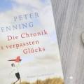 Peter Henning Die Chronik des verpassten Glücks