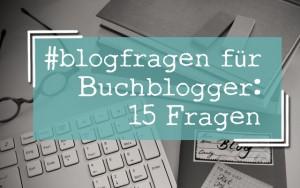 Fragen an Buchblogger
