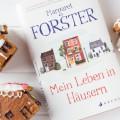 Margaret Forster - Leben in Häusern