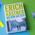 Erich Kästner - Der Herr aus Glas