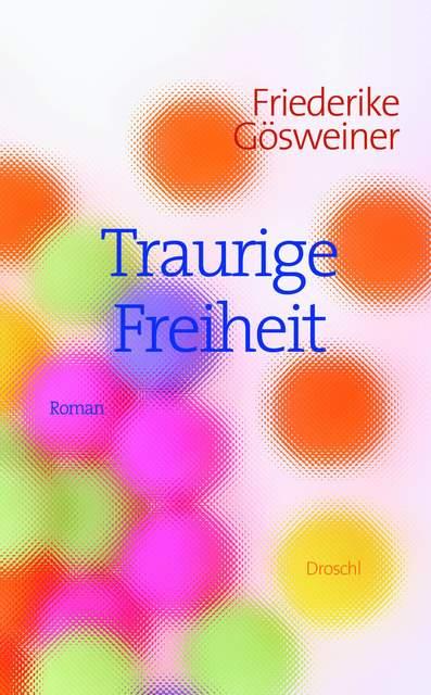 Goesweiner-Traurige-Freiheit