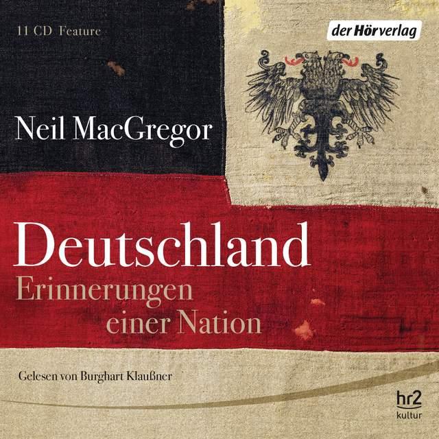 Deutschland Erinnerungen einer Nation von Neil MacGregor