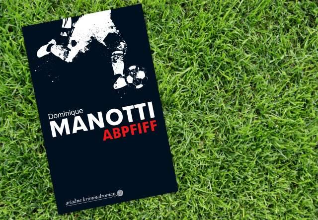 Fußballbücher, Abpfiff Manotti