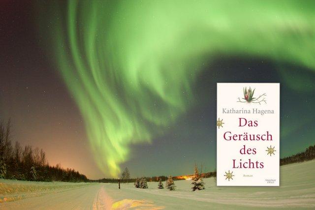 Polarlicht, Das Geräusch des Lichts, Katherina Hagena