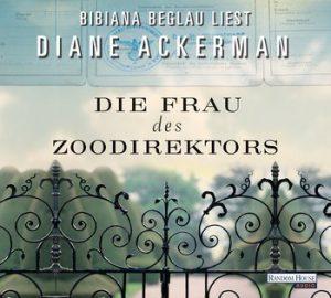 Cover des Hörbuchs, Die Frau des Zoodirektors von Diane Ackerman, Rezension des Hörbuchs aus dem Hörverlag