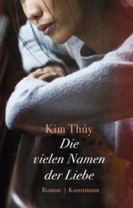 Kim Thúy: Die vielen Namen der Liebe