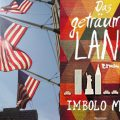 Rezension: Das geträumte Land, Imbolo Mbue