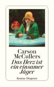 Carson McCullers: Das Herz ist ein einsamer Jäger