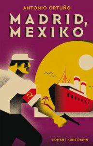 Antonio Ortuño: Madrid, Mexiko