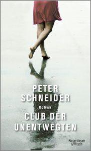 Peter Schneider: Club der Unentwegten