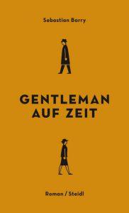 Sebastian Barry: Gentleman auf Zeit