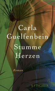 Carla Guelfenbein: Stumme Herzen