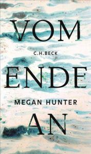 Megan Hunter: Vom Ende an