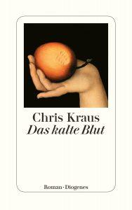 Das kalte Blut von Chris Kraus