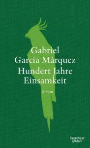 Gabriel Garcia Marquez: Hundert Jahre Einsamkeit