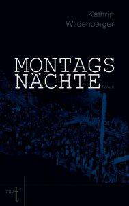 Kathrin Wildenberger: Montagsnächte