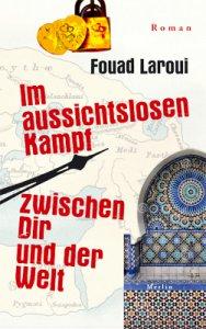 Fouad Laroui: Im aussichtslosen Kampf gegen die Welt