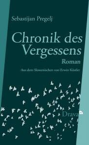 Sebastian Pregelj: Chronik des Vergessens