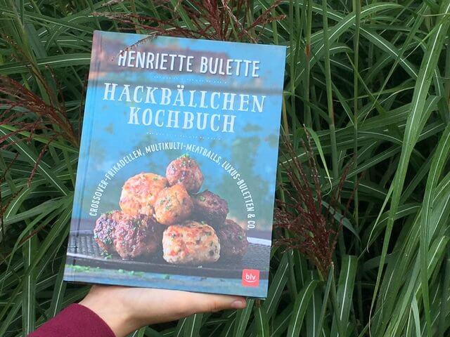 Henriette Bulette: Hackbällchen Kochbuch