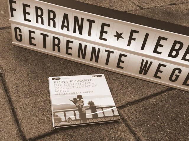 Elena Ferrante: Die Geschichte der getrennten Wege, Hörbuch Rezension