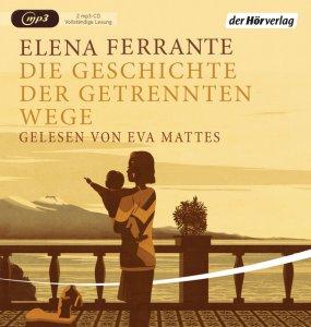 Die Geschichte der getrennten Wege von Elena Ferrante