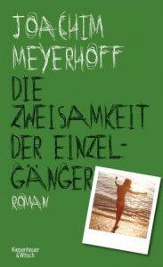 Joachim Meyerhogg: Die Zweisamkeit der Einzelgänger