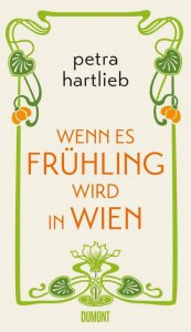 Petra Hartlieb: Wenn es Frühling wird in Wien