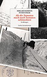 Irmgard Hierdeis / Peter Stöger: Als die Tomaten noch nach Tomaten schmeckten