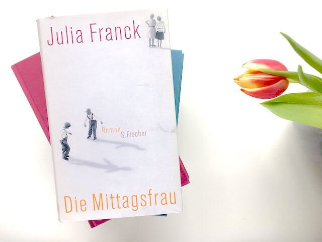 Julia Frank: Die Mittagsfrau