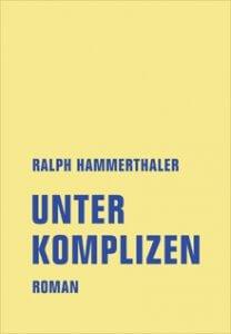 Ralph Hammerthaler Unter Komplizen
