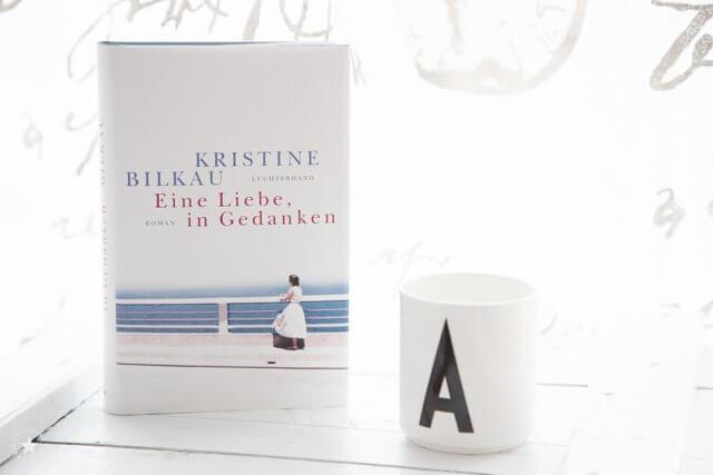 Eine Liebe, in Gedanken - Roman von Kristine Bilkau