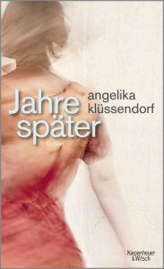 Angelika Kluessendorf: Jahre spaeter, Rezension