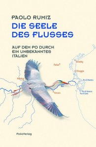 Rumiz: Die Seele des Flusses
