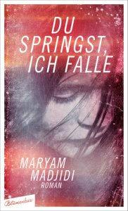 Maryam Madjidi: du springst, ich falle