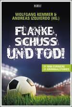 Wolfgang Kemmer Andreas Izquierdo: Flanke, Schuss und Tod