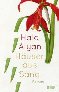 Hala Alyan: Haeuser aus Sand