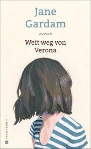 Jane Gardam: Weit weg von Verona