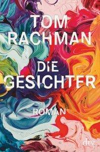 Tom Rachman: Die Gesichter