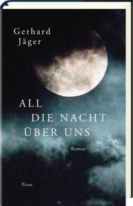 Gerhard Jäger: All die Nacht über uns