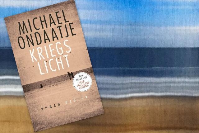 Rezension: Kriegslicht von Michael Ondaatje