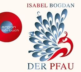 Isabel Bogdan: Der Pfau, Hörbuch