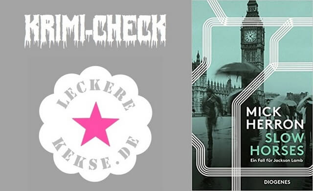 Mick Herron: Slow Horses, Rezension, Krimicheck
