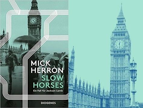Slow Horses, von Mick Herron, Fall fuer Jackson Lamb