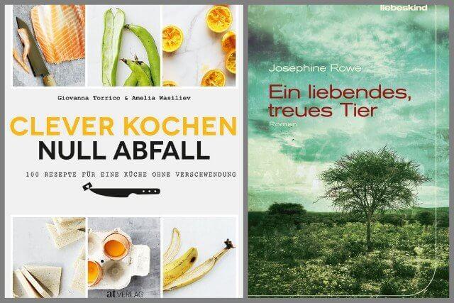 Clever kochen ohne Abfall, AT-Verlag, Ein liebendes, treues Tier von Josephine Rowe , Liebeskind Verlag