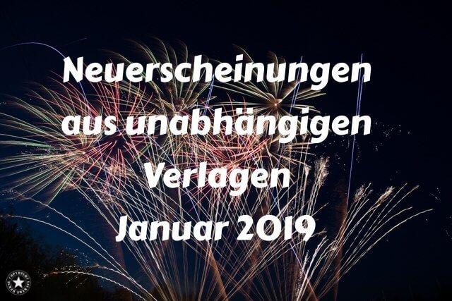 ausgewählte Neuerscheinungen kleiner, unabhängiger Verlage im Januar 2018