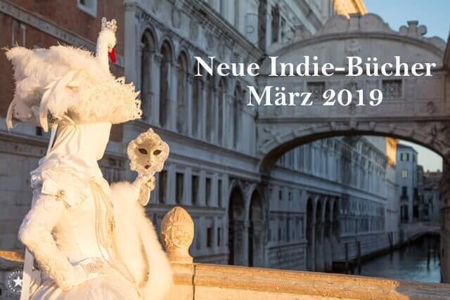 Neuercheinugnen März 2019 aus kleineren, unabhängigen Verlagen