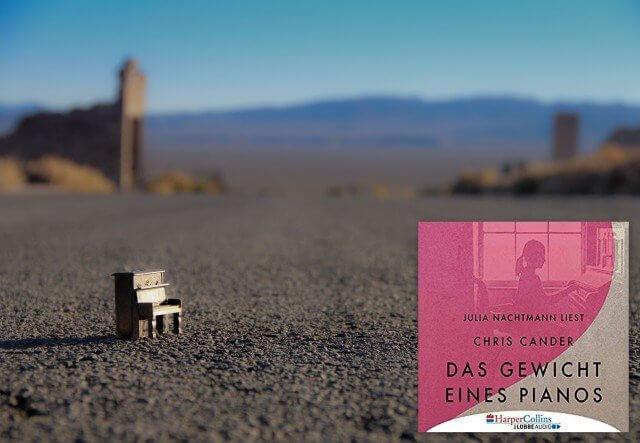 Copyrigth: Chris Cander: Das Gewicht eines Pianos, Hörbuch, gesprochen von Julia Nachtmann, Rezension